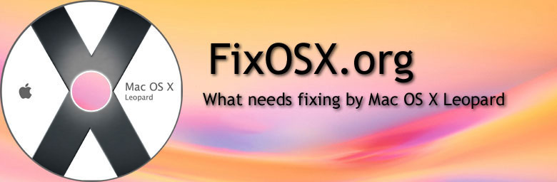 Overview: What needs fixing by Mac OS X Leopard
